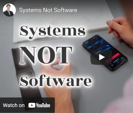 Systems NOT Software