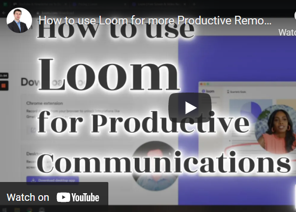 How to use Loom for more Productive Remote Team Communications